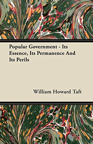9781446074534: Popular Government - Its Essence, Its Permanence and Its Perils