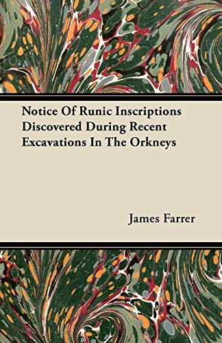 9781446075326: Notice Of Runic Inscriptions Discovered During Recent Excavations In The Orkneys