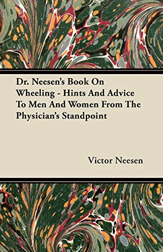 9781446077207: Dr. Neesen's Book On Wheeling - Hints And Advice To Men And Women From The Physician's Standpoint
