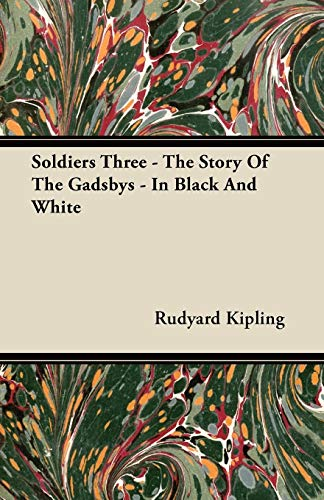 9781446077245: Soldiers Three - The Story Of The Gadsbys - In Black And White