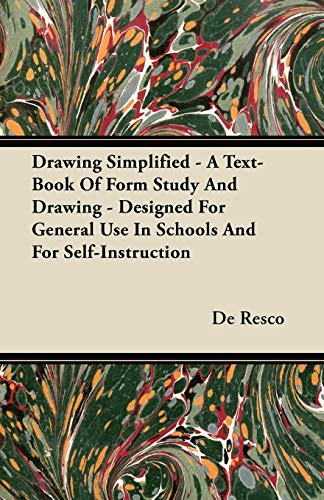 Drawing Simplified - A Text-Book Of Form Study And Drawing - Designed For General Use In Schools ...