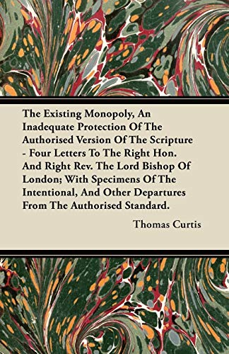The Existing Monopoly, an Inadequate Protection of the Authorised Version of the Scripture - Four ...