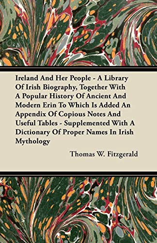 Ireland And Her People - A Library: Thomas W. Fitzgerald