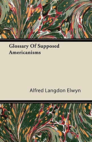 9781446089804: Glossary Of Supposed Americanisms