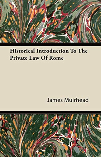 9781446090961: Historical Introduction To The Private Law Of Rome