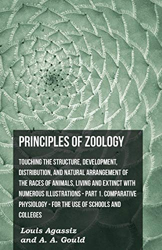 Principles of Zoology - Touching the Structure, Development, Distribution, and Natural Arrangement ...