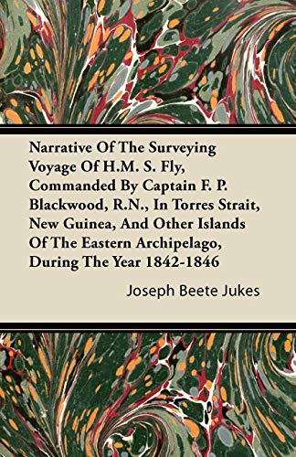 Narrative Of The Surveying Voyage Of H.M.: Joseph Beete Jukes
