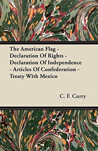 The American Flag - Declaration Of Rights - Declaration Of Independence - Articles Of Confederation...
