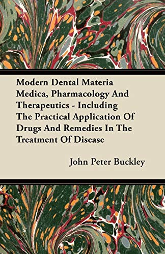 Modern Dental Materia Medica, Pharmacology And Therapeutics - Including The Practical Application ...
