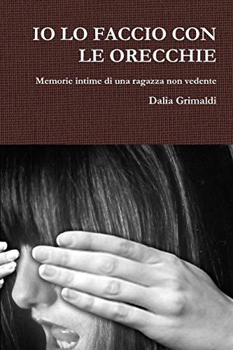 Io Lo Faccio Con Le Orecchie (Paperback): Dalia Grimaldi