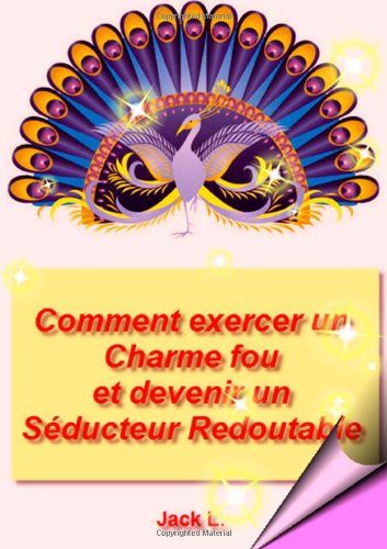 9781446119587: Comment Exercer Un Charme Fou (French Edition)