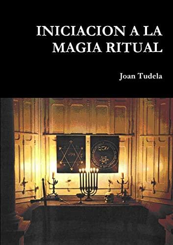 9781446122488: INICIACION A LA MAGIA RITUAL (Spanish Edition)