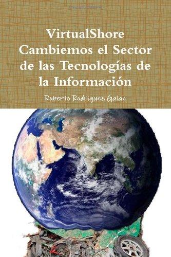 9781446124383: VirtualShore Cambiemos El Sector De Las Tecnologias De La Informacion