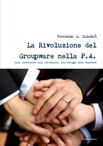 9781446125021: La Rivoluzione del Groupware nella PA