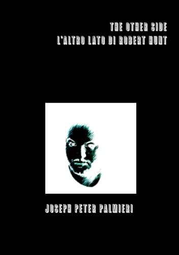 THE OTHER SIDE L'ALTRO LATO DI ROBERT: Palmieri, Joseph Peter
