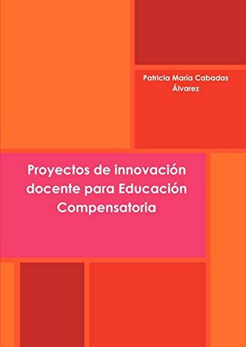 9781446142653: Proyectos de innovaciÛn docente para EducaciÛn Compensatoria (Spanish Edition)