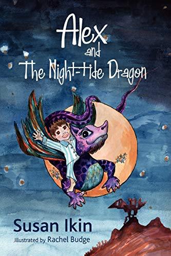 Alex and the Night-tide Dragon: Susan Ikin
