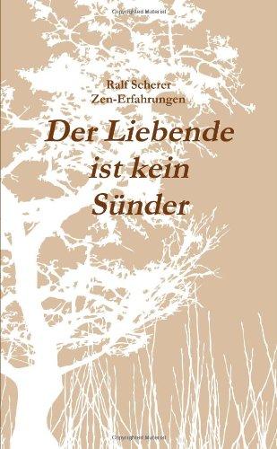 9781446153772: Der Liebende ist kein Sünder: Ralf Scherer, Zen-Erfahrungen (German Edition)