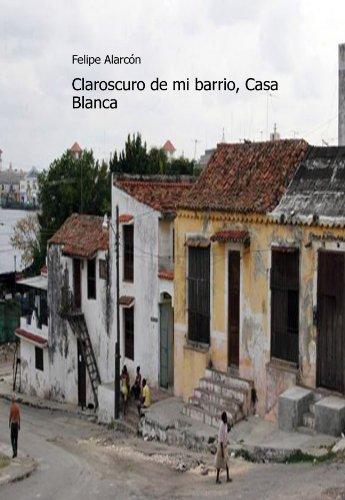 9781446165393: Claroscuro de mi barrio, Casa Blanca