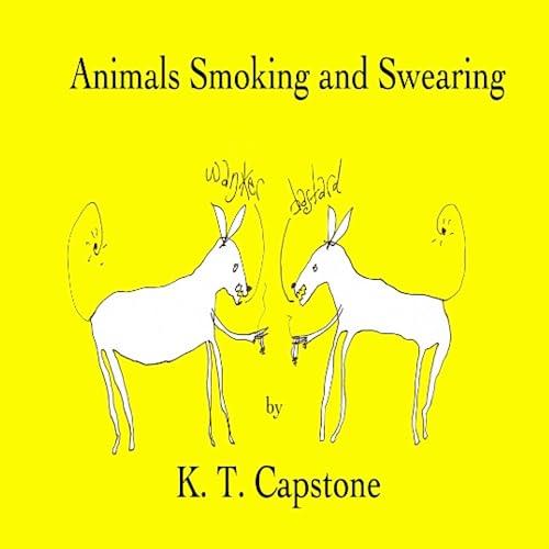 9781446167557: Animals Smoking And Swearing