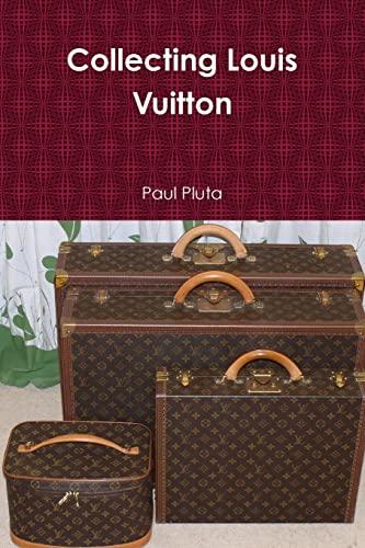 Collecting Louis Vuitton: Pluta, Paul