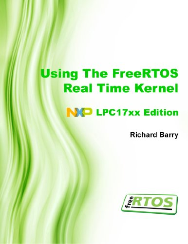 9781446169971: Using the FreeRTOS Real Time Kernel - a Practical Guide - NXP LPC17xx Edition (FreeRTOS Tutorial Books)