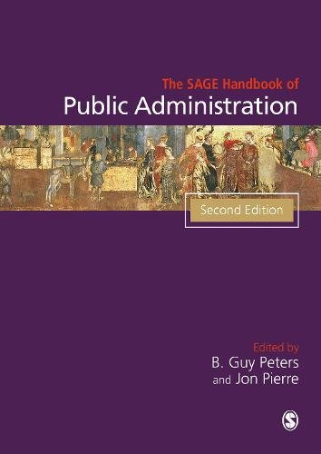 SAGE Handbook of Public Administration, by Peters, 2nd Edition: Peters, B. Guy