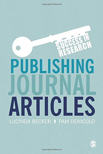 9781446200636: Publishing Journal Articles (Success in Research)