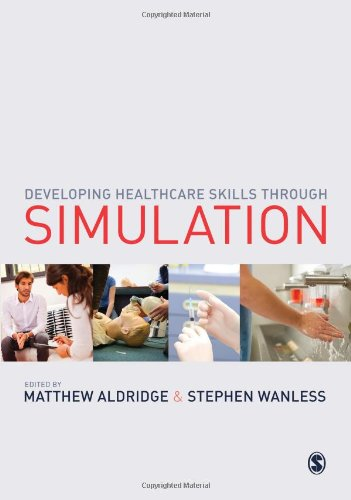 9781446201244: Developing Healthcare Skills through Simulation