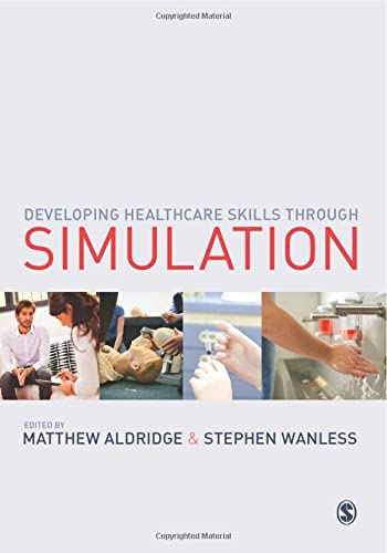 9781446201251: Developing Healthcare Skills through Simulation