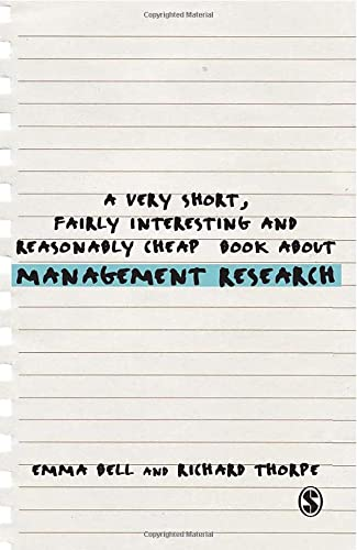 9781446201626: A Very Short, Fairly Interesting and Reasonably Cheap Book about Management Research (Very Short, Fairly Interesting & Cheap Books)