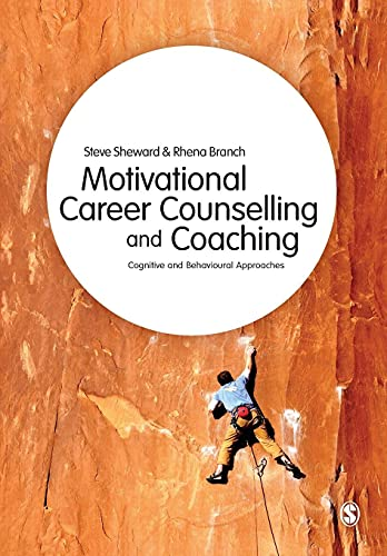 9781446201824: Motivational Career Counselling & Coaching: Cognitive and Behavioural Approaches