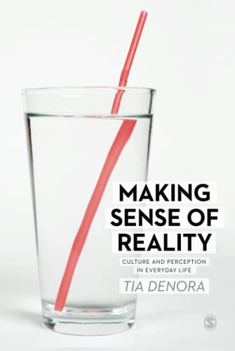 9781446201992: Making Sense of Reality: Culture and Perception in Everyday Life
