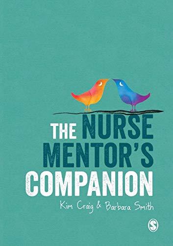 The Nurse Mentor's Companion: Craig, Kim; Smith, Barbara