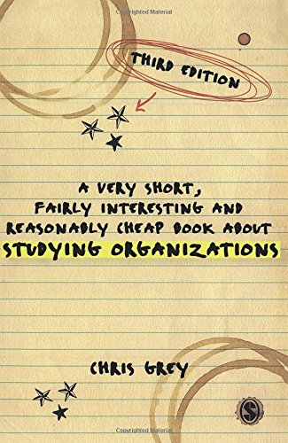 9781446207376: A Very Short, Fairly Interesting and Reasonably Cheap Book About Studying Organizations (Very Short, Fairly Interesting & Cheap Books)