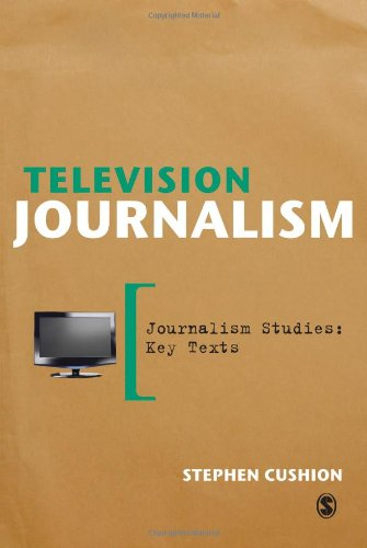 9781446207406: Television Journalism (Journalism Studies: Key Texts)