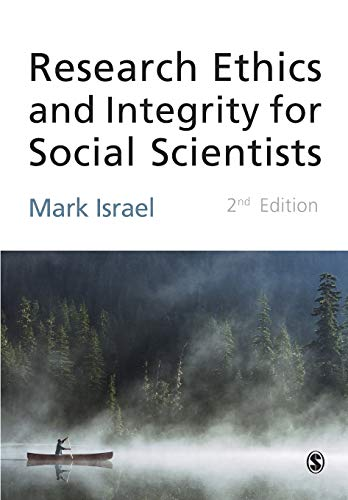 Research Ethics and Integrity for Social Scientists: Beyond Regulatory Compliance: Israel, Mark