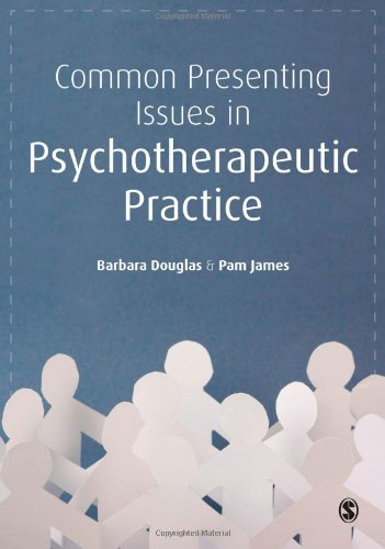 Common Presenting Issues In Psychotherapeutic Practice