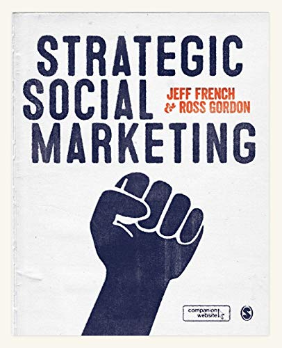 Strategic Social Marketing: French, Jeff; Gordon, Ross