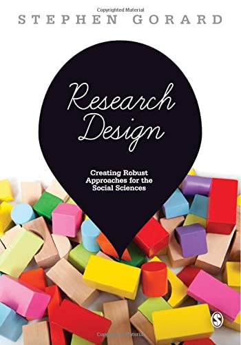 9781446249024: Research Design: Creating Robust Approaches for the Social Sciences