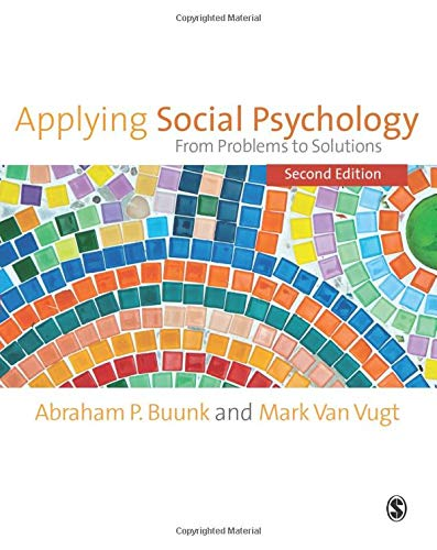 Applying Social Psychology: From Problems to Solutions: Abraham P. Buunk,