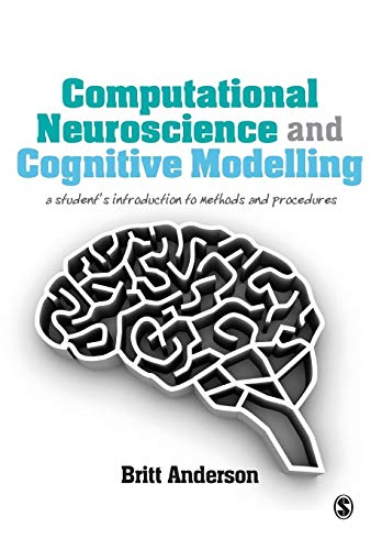 9781446249307: Computational Neuroscience and Cognitive Modelling: A Student's Introduction to Methods and Procedures