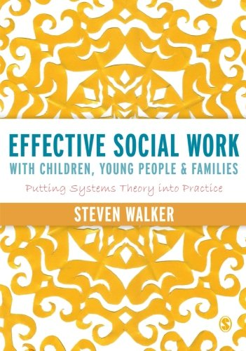 Effective Social Work With Children, Young People And Families: Putting Systems Theory Into ...