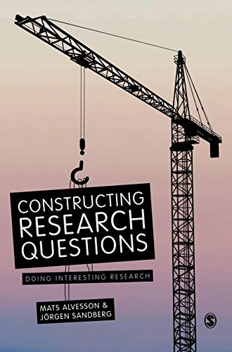 9781446255926: Constructing Research Questions: Doing Interesting Research