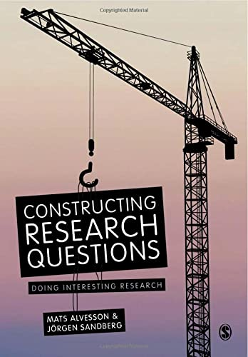 9781446255933: Constructing Research Questions: Doing Interesting Research