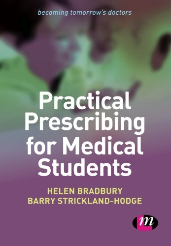 9781446256404: Practical Prescribing for Medical Students (Becoming Tomorrow's Doctors Series)