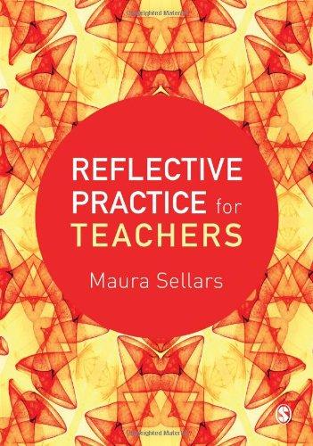 Reflective Practice for Teachers: Sellars, Maura