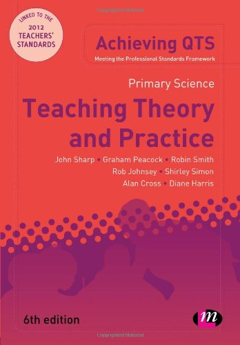 9781446256893: Primary Science: Teaching Theory and Practice (Achieving QTS Series)