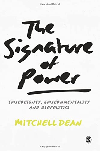 9781446257005: The Signature of Power: Sovereignty, Governmentality and Biopolitics