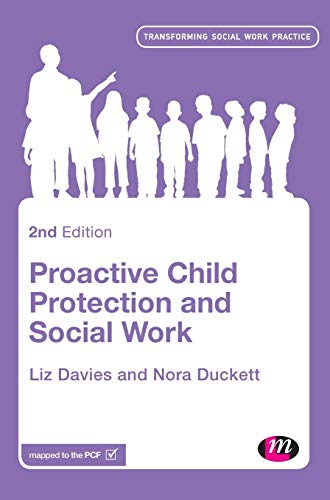 9781446257128: Proactive Child Protection and Social Work (Transforming Social Work Practice Series)